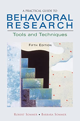 A Practical Guide to Behavioral Research: Tools and Techniques 9780195142099