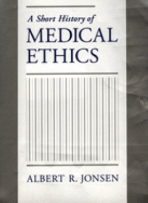 A Short History of Medical Ethics 9780195134551