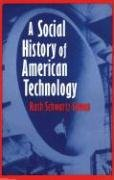 A Social History of American Technology 9780195046052