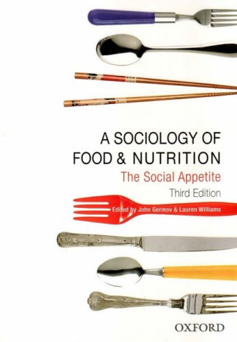 A Sociology of Food and Nutrition: The Social Appetite 9780195551501