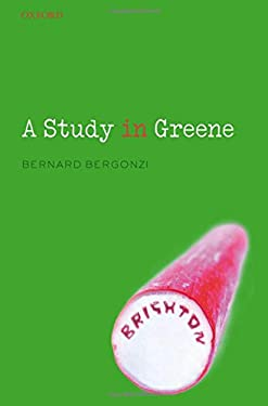 Study in Greene : Graham Greene and the Art of the Novel