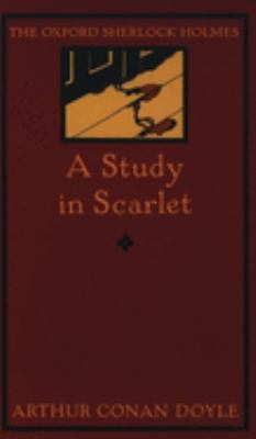 A Study in Scarlet: The Oxford Sherlock Holmes 9780192837653