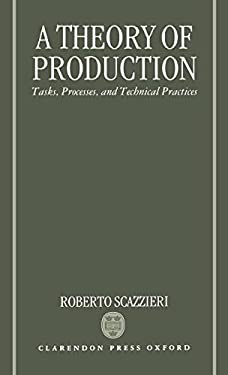 A Theory of Production: Tasks, Processes, and Technical Practices 9780198283737