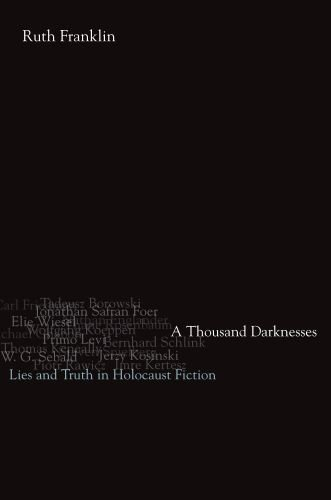 A Thousand Darknesses: Lies and Truth in Holocaust Fiction 9780195313963