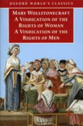 A Vindication of the Rights of Men; A Vindication of the Rights of Woman; An Historical and Moral View of the French Revolution 523041