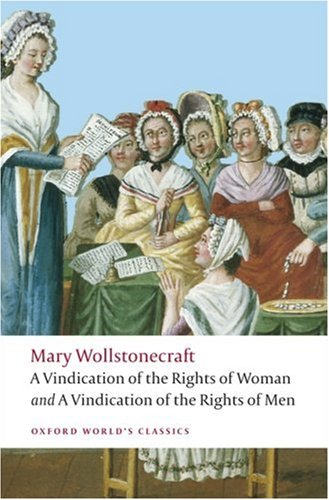 from a vindication of the rights of women essay A vindication of the rights of woman: with strictures on political and moral  subjects (1792),  the rights of woman is a long essay that introduces all of its  major topics in the opening chapters and then repeatedly returns to them, each  time.