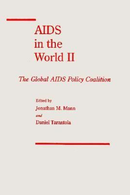 AIDS in the World II: Global Dimensions, Social Roots, and Responses 9780195089943