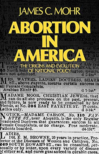Abortion in America: The Origins and Evolution of National Policy, 1800-1900 9780195026160
