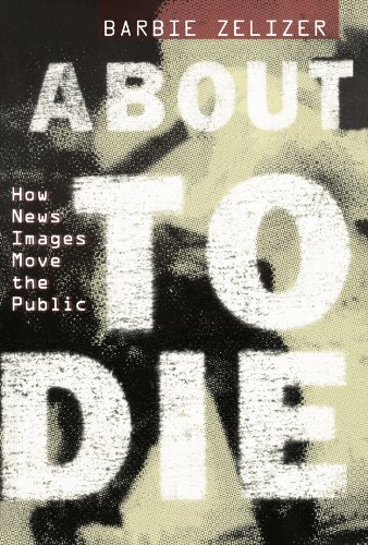 About to Die: How News Images Move the Public 9780199752140