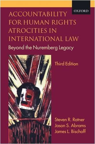 Accountability for Human Rights Atrocities in International Law: Beyond the Nuremberg Legacy 9780199546671