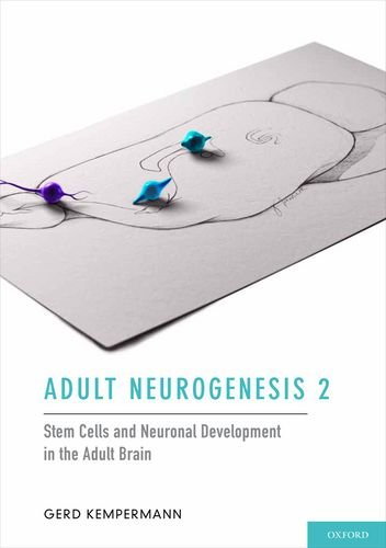 Adult Neurogenesis 2: Stem Cells and Neuronal Development in the Adult Brain 9780199729692