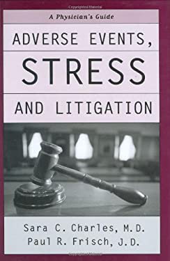 Adverse Events, Stress, and Litigation: A Physician's Guide 9780195171488