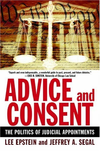 Advice and Consent: The Politics of Judicial Appointments 9780195315837