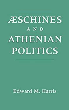 Aeschines and Athenian Politics 9780195082852