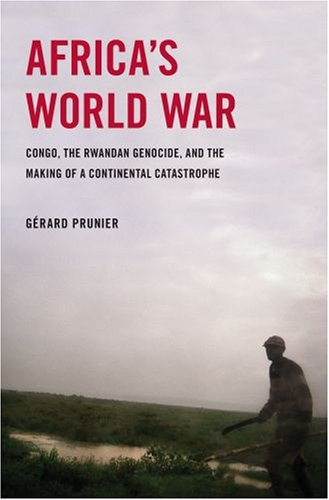 Africa's World War: Congo, the Rwandan Genocide, and the Making of a Continental Catastrophe 9780195374209