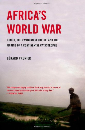 Africa's World War: Congo, the Rwandan Genocide, and the Making of a Continental Catastrophe 9780199754205
