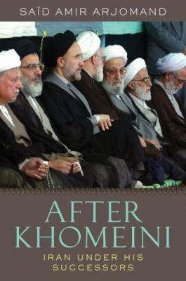 After Khomeini : Iran under His Successors