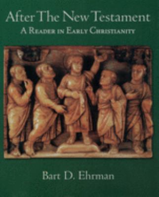 After the New Testament: A Reader in Early Christianity 9780195114454