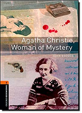 Oxford Bookworms Library: Agatha Christie, Woman of Mystery: Level 2: 700-Word Vocabulary 9780194790505