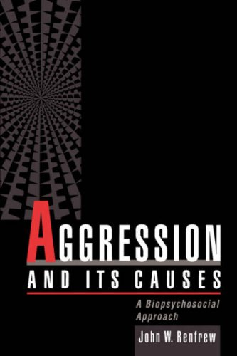 Aggression and Its Causes: A Biopsychosocial Approach 9780195082302