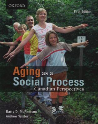 Aging as a Social Process: Canadian Perspectives 9780195427196