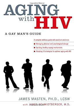 Aging with HIV: A Gay Man's Guide 9780199740581