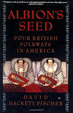 Albion's Seed: Four British Folkways in America 9780195069051