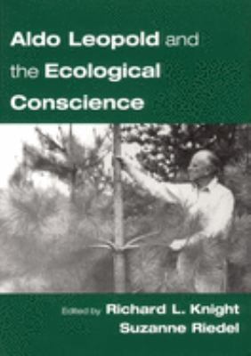 Aldo Leopold and the Ecological Conscience 9780195149449