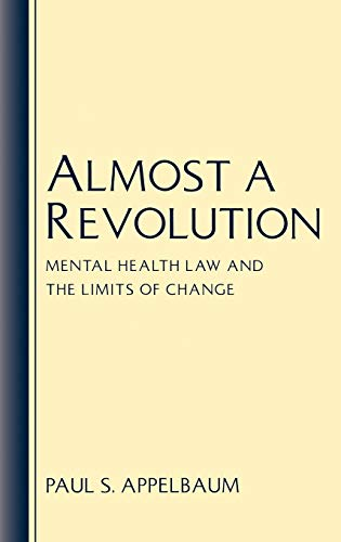Almost a Revolution: Mental Health Law & the Limits of Change 9780195068801
