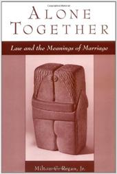 Alone Together: Law & the Meanings of Marriage -  Regan, Milton C.