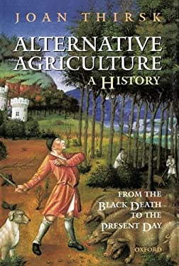 Alternative Agriculture: A History: From the Black Death to the Present Day 9780198206620