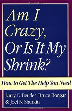 Am I Crazy, or Is It My Shrink? 9780195107807