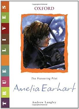 Amelia Earhart: The Pioneering Pilot 9780199119622