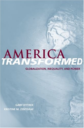 America Transformed: Globalization, Inequality, and Power 9780195173000