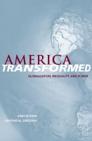 America Transformed: Globalization, Inequality, and Power 9780195173017