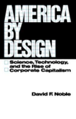 America by Design: Science, Technology, and the Rise of Corporate Capitalism 9780195026184
