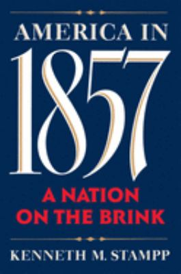 America in 1857: A Nation on the Brink 9780195074819