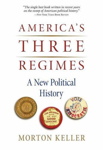America's Three Regimes: A New Political History 9780195374247