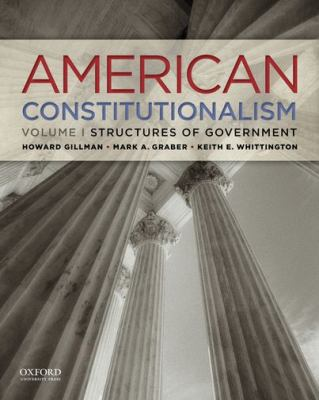 American Constitutionalism, Volume I: Structures of Government 9780199751266