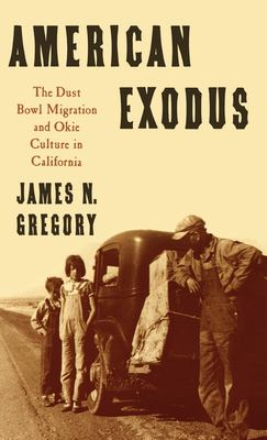 American Exodus: The Dust Bowl Migration and Okie Culture in California 9780195044232