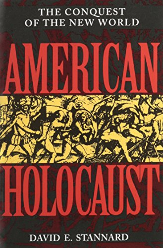 American Holocaust: Columbus and the Conquest of the New World 9780195075816