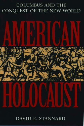 American Holocaust: Columbus and the Conquest of the New World 9780195085570