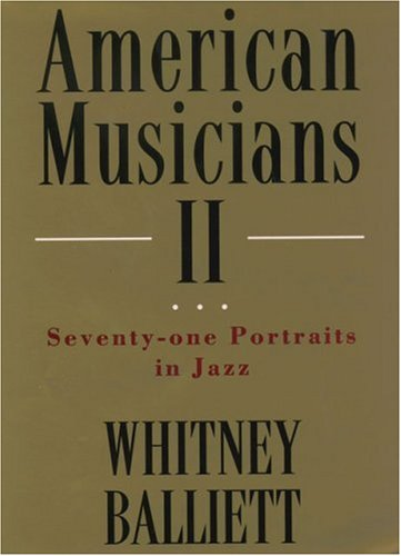 American Musicians II: Seventy-Two Portraits in Jazz 9780195121162