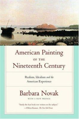 American Painting of the Nineteenth Century: Realism, Idealism, and the American Experience 9780195309492