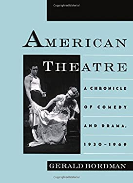 American Theatre: A Chronicle of Comedy and Drama, 1930-1969 9780195090796