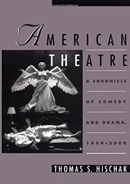 American Theatre: A Chronicle of Comedy and Drama, 1969-2000 9780195123470