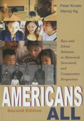 Americans All: Race and Ethnic Relations in Historical, Structural, and Comparative Perspectives 9780195330533