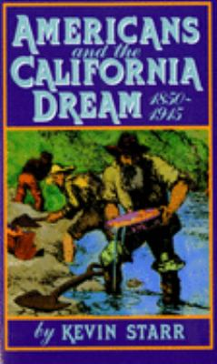 Americans and the California Dream, 1850-1915 9780195042337
