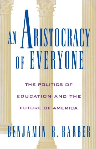 An Aristocracy of Everyone: The Politics of Education and the Future of America 9780195091540