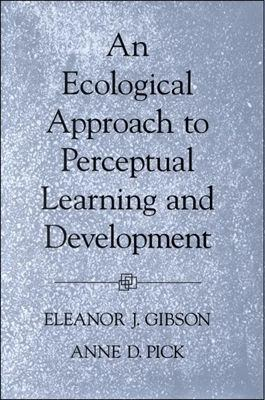 An Ecological Approach to Perceptual Learning and Development 9780195118254
